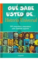9789875505254: Que sabe usted de historia universal / What do you know about universal history: 999 preguntas y respuestas para aprender jugando / 999 questions and answers to learn playing (Spanish Edition)