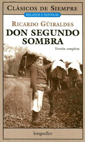 9789875505353: Don Segundo Sombra / Mr. Second Shadow (Clasicos De Siempre) (Spanish Edition) (Clasicos de siempre: Relatos y novelas / All Time Classics: Stories and Novels)