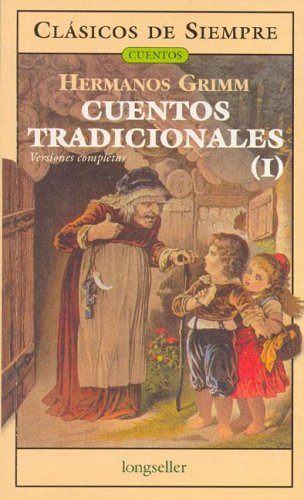 Cuentos Tradicionales / Traditional Stories (I) (Clasicos De Siempre/Cuentos / Always Classics / Stories) (Spanish Edition) (9789875505537) by Jacob Grimm; Wilhelm Grimm