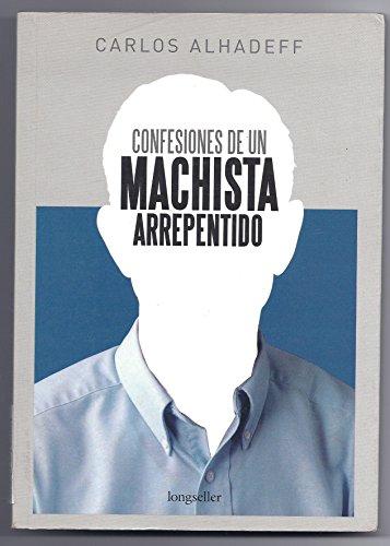 9789875505889: Confesiones de un machista arrepentido/ Confession of a regretful macho man
