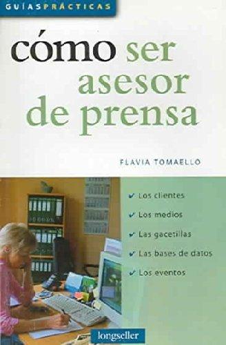 Como Ser Asesor De Prensa / How to be a Business Advisor (Guias Practicas / Practical ...