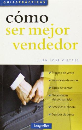 9789875506923: Como ser mejor vendedor/ Home to Become a Better Seller (Guias Practicas/ Practical Guides) (Spanish Edition)