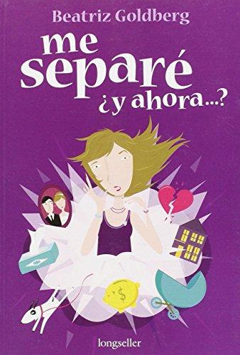 Me separe y ahora .? (Spanish Edition): Beatriz Goldberg