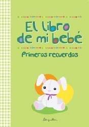 9789875509023: El libro de mi bebe / The book of my baby: Primeros recuerdos / Early Memories (Spanish Edition)