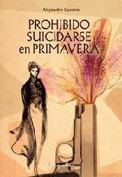 9789875509573: Prohibido suicidarse en primavera (Spanish Edition)