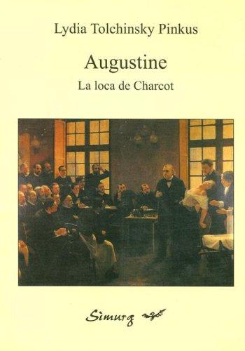 9789875540484: Augustine: La Loca de Charcot (Spanish Edition)