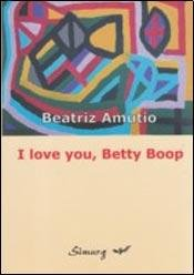 9789875541665: I LOVE YOU BETTY BOOP