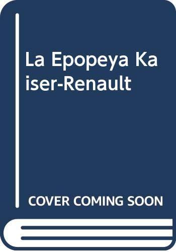 9789875560406: La Epopeya Kaiser-Renault (Spanish Edition)