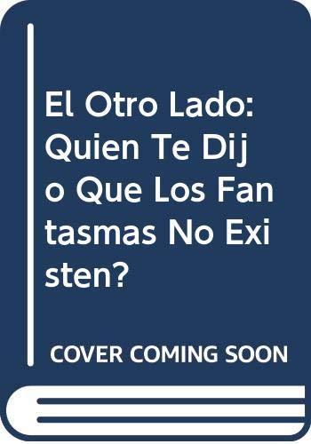9789875560994: El Otro Lado: Quien Te Dijo Que Los Fantasmas No Existen? (Spanish Edition)