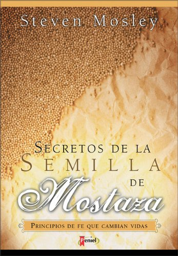 9789875570061: Secretos de La Semilla de Mostaza: Principios de Fe Que Cambian Vidas