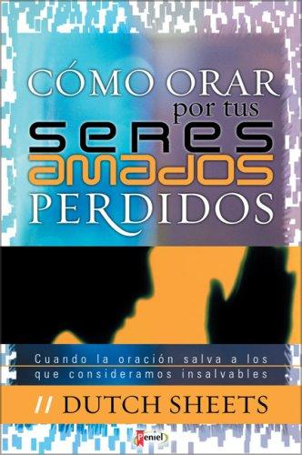 9789875570177: Como Orar por Tus seres Amados Perdidos (Spanish Edition)