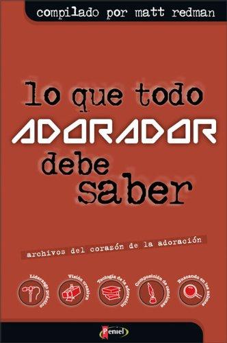 9789875570368: Lo Que Todo Adorador Debe Saber = The Heart of Worship Files