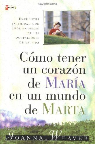9789875570375: Como tener un Corazón de María en un Mundo de Marta (Spanish Edition)