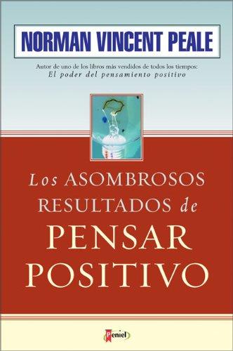 9789875570399: Los Asombrosos Resultados de Pensar Positivo (The Amazing Results of Positive Thinking) (Spanish Edition)