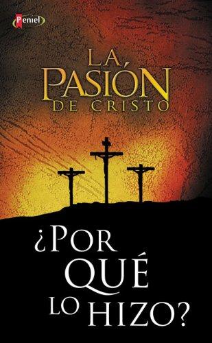 9789875570436: La pasión de Cristo ¿Por que lo hizo? (Spanish Edition)