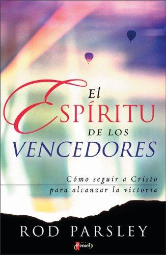 El Espiritu de los Vencedores (Spanish Edition): Parsley, Rod