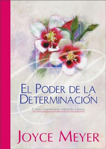 9789875570801: El Poder de la Determinbación: Cómo permanecer mirando a Jesús (Spanish Edition)