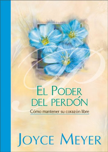 9789875570825: Poder del Perdon, El [Hardcover] by Meyer, Joyce (Spanish Edition)