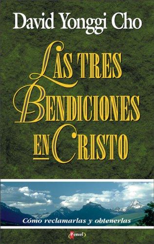 Tres Bendiciones en Cristo (Spanish Edition): David Yonggi Cho