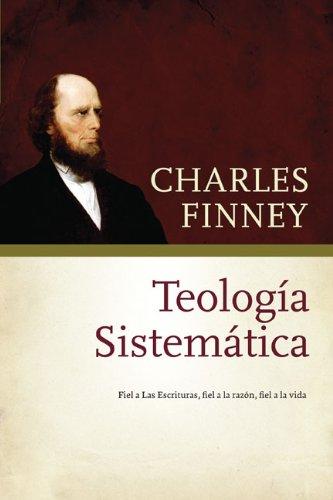 Teología sistemática de Finney (Spanish Edition): Finney, Charles
