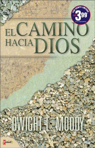 El Camino Hacia Dios (Spanish Edition) (9875571245) by Dwight L. Moody