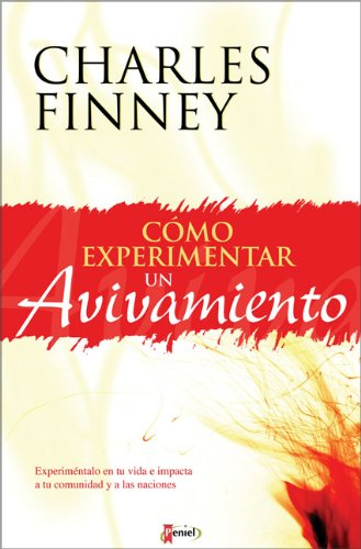 Cómo experimentar un avivamiento (Spanish Edition): Charles Finney