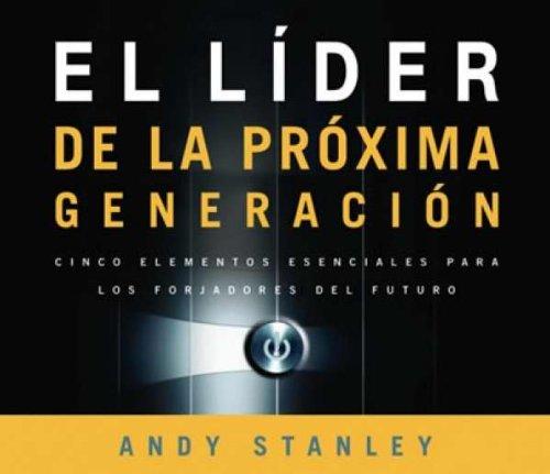 9789875571402: El Lider de La Proxima Generacion Audio Libro: Cinco Elementos Esenciales Para Los Forjadores del Futuro