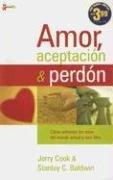 9789875571440: Amor, aceptación y perdón: Equipando a la iglesia para ser verdaderamente cristiana en un mundo incrédulo (Spanish Edition)
