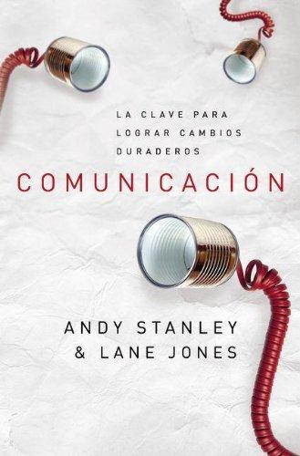 Comunicación, la clave para lograr cambios (Spanish: Stanley, Andy; Jones,
