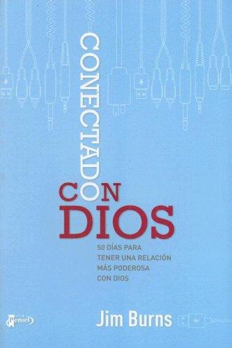 Conectado a Dios (Spanish Edition): Jim Burns