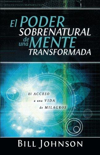 El poder sobrenatural de una mente transformada: