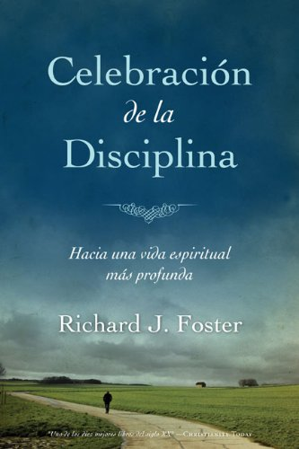 9789875572126: Celebraci�n de la disciplina: Hacia una vida espiritual m�s profunda (Spanish Edition)