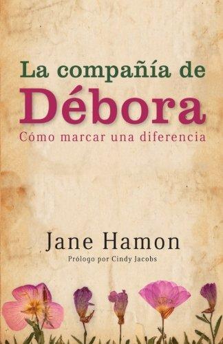 La Compania de Debora (Spanish Edition): Hamon, Jane