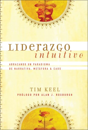 9789875572263: Liderazgo Intuitivo: Abrazando Un Paradigma de La Narrativa, La Metafora y El Caos