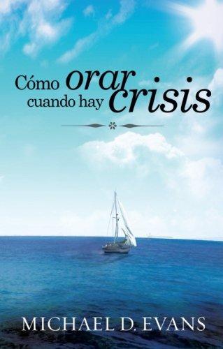 CÃ mo orar cuando hay crisis (Spanish: Michael David Evans