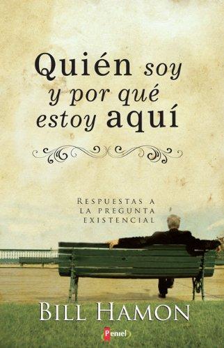 Quien soy y por que estoy aqui (Spanish Edition) (9875572357) by Bill Hamon