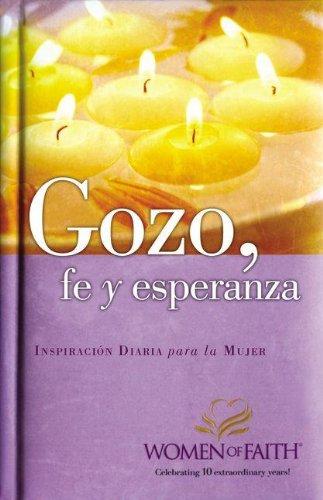 Gozo, fe y esperanza: Inspiración diaria para mujeres de fe (Spanish Edition) (9875572683) by Patsy Clairmont; Marilyn Meberg; Nicole Johnson; Luci Swindoll; Sheila Walsh; Thelma Wells