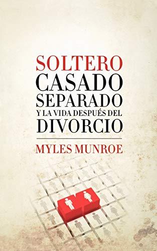 Soltero, Casado, Separado y La Vida Despues: Dr Myles Munroe,
