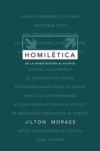 Homilética: Desde la investigación al púlpito (Spanish Edition): Zondervan