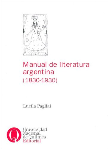 Manual de literatura argentina (1830-1930).: Pagliai, Lucila: