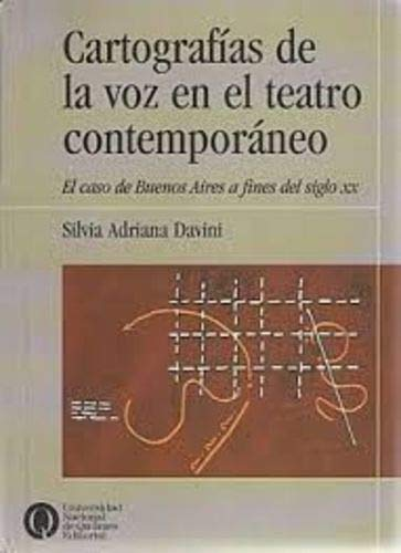 Cartografías de la voz en el teatro contemporáneo: El caso de Buenos Aires a fines ...