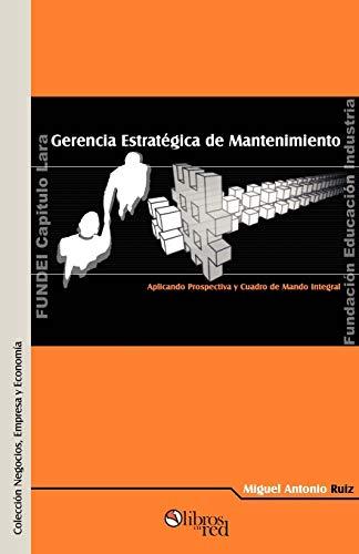 9789875610071: Gerencia Estratigica de Mantenimiento. Aplicando Prospectiva y Cuadro de Mando Integral