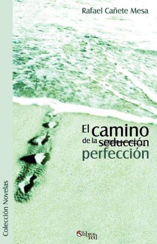 9789875610330: El Camino de La (Seduccion) Perfeccion (Spanish Edition)