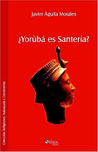 9789875611122: Yoruba Es Santeria?