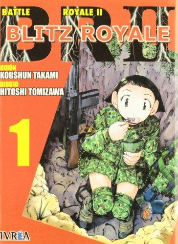 Battle Royale II: Blitz Royale 01 - Koushun Takami, Masayuki Taguchi