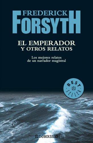 El Emperador Y Otros Relatos /The Emperor (Spanish Edition): Forsyth, Frederick