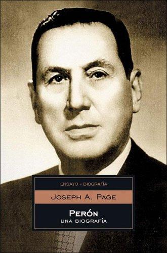 Peron, Una Biografia (Ensayo-Biografia/Essays-Biography) (Spanish Edition): Page, Joseph A.