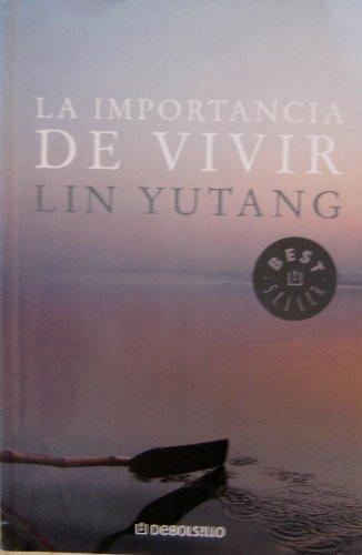 La Importancia De Vivir / Importance of: Yutang, Lin