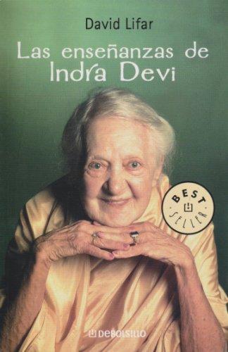 La Ensenanzas de Indra Devi (Best Sellers): Lifszyc, David