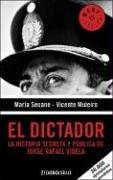 9789875661219: El Dictador/The Dictator: La Historia Secreta Y Publica De Jorge Rafael Videla/The Secret and Public Story of Jorge Rafael Videla (Best Seller)